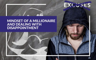 Mindset of a Millionaire and Dealing with Disappointment