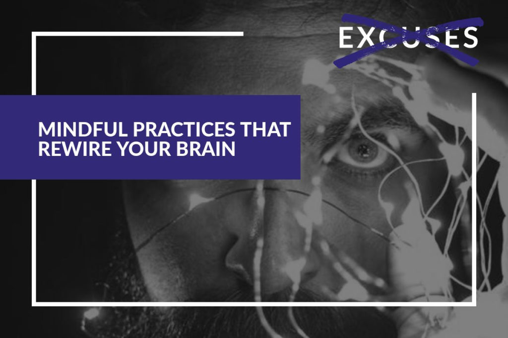 Mindful Practices That Rewire Your Brain