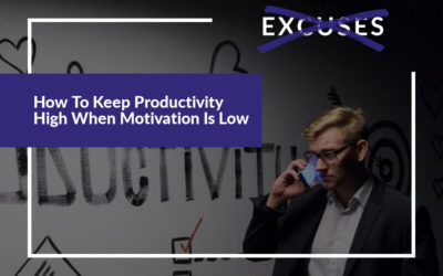 How To Keep Productivity High When Motivation Is Low